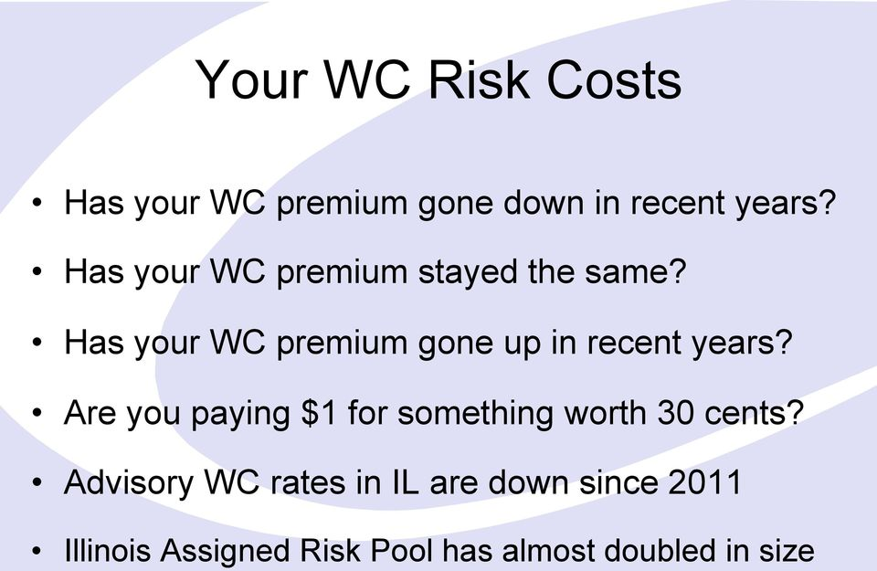 Has your WC premium gone up in recent years?