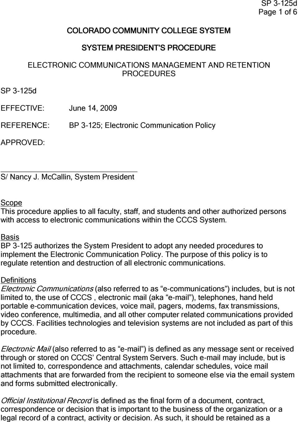 McCallin, System President Scope This procedure applies to all faculty, staff, and students and other authorized persons with access to electronic communications within the CCCS System.