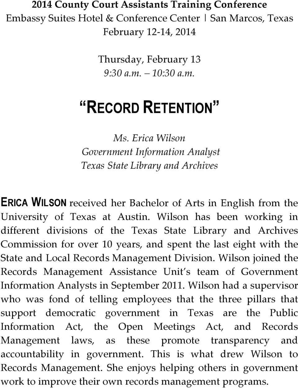 Wilson has been working in different divisions of the Texas State Library and Archives Commission for over 10 years, and spent the last eight with the State and Local Records Management Division.