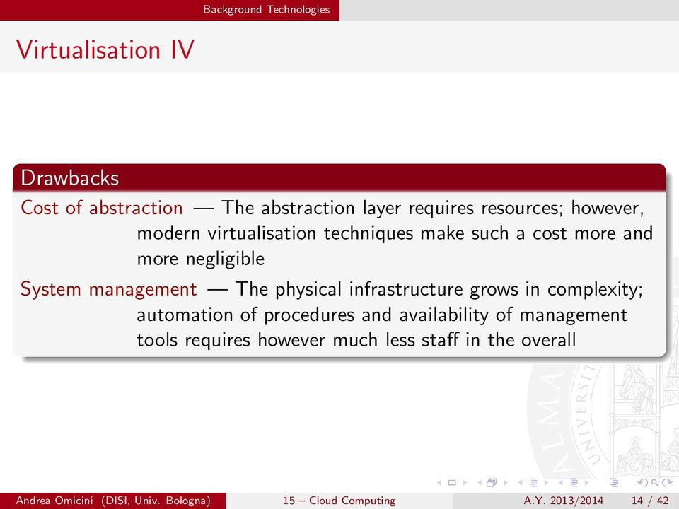 physical infrastructure grows in complexity; automation of procedures and availability of management tools