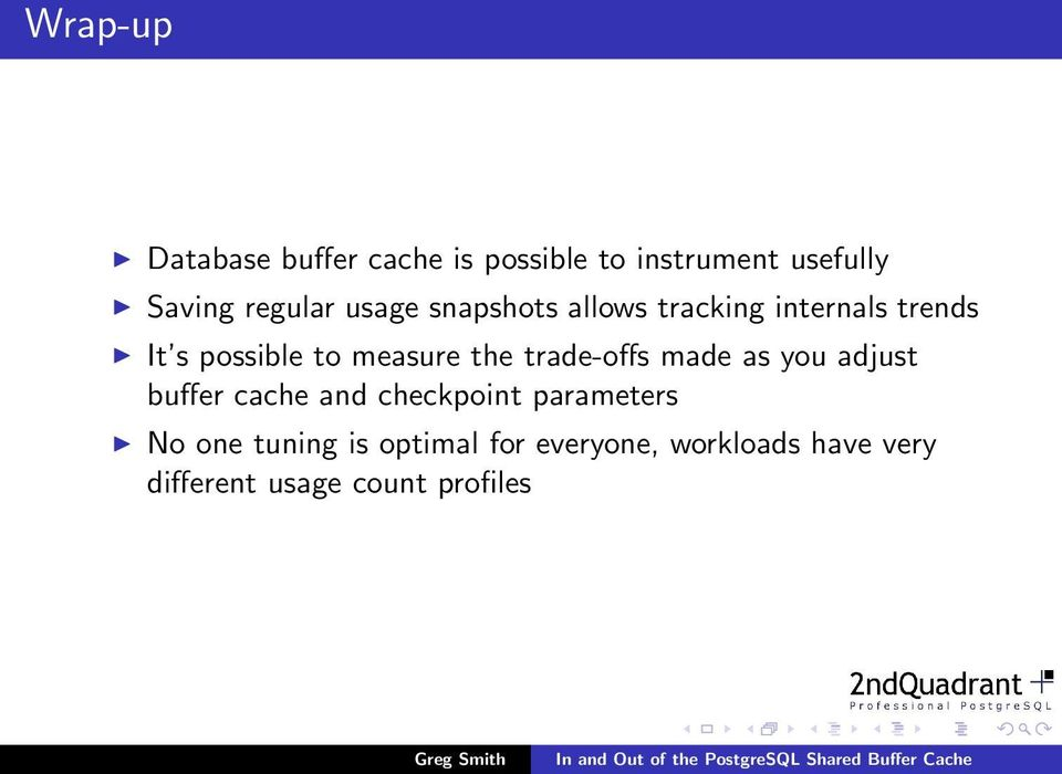 measure the trade-offs made as you adjust buffer cache and checkpoint