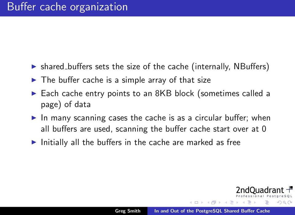 called a page) of data In many scanning cases the cache is as a circular buffer; when all buffers