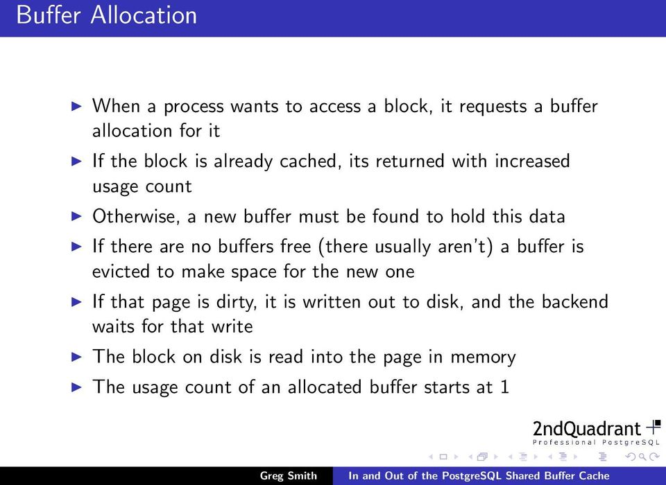 (there usually aren t) a buffer is evicted to make space for the new one If that page is dirty, it is written out to disk, and