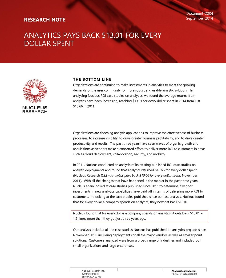 In analyzing Nucleus ROI case studies on analytics, we found the average returns from analytics have been increasing, reaching $13.01 for every dollar spent in 2014 from just $10.66 in 2011.