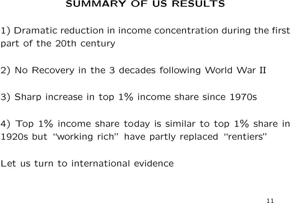 in top 1% income share since 1970s 4) Top 1% income share today is similar to top 1% share