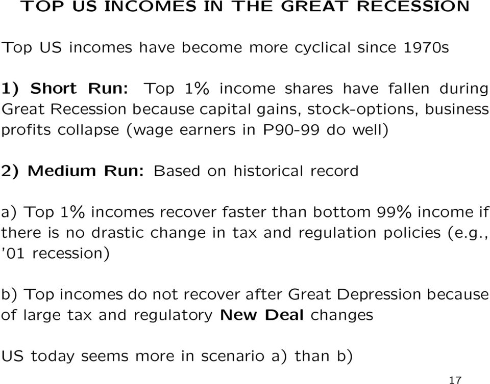 record a) Top 1% incomes recover faster than bottom 99% income if there is no drastic change