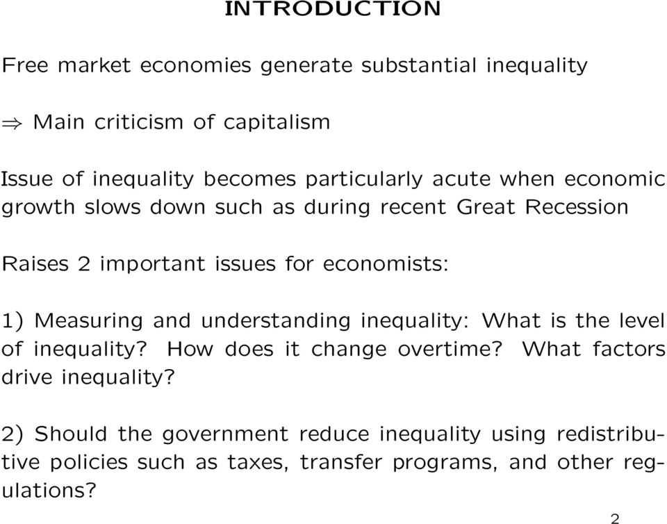 1) Measuring and understanding inequality: What is the level of inequality? How does it change overtime?