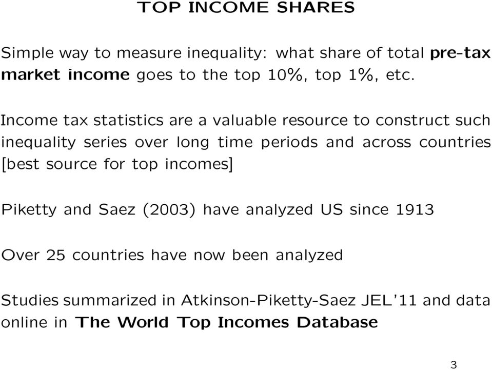 Income tax statistics are a valuable resource to construct such inequality series over long time periods and across