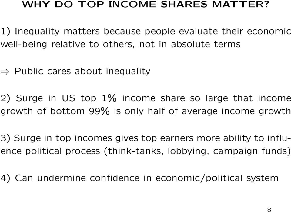 Public cares about inequality 2) Surge in top 1% income share so large that income growth of bottom 99% is only half