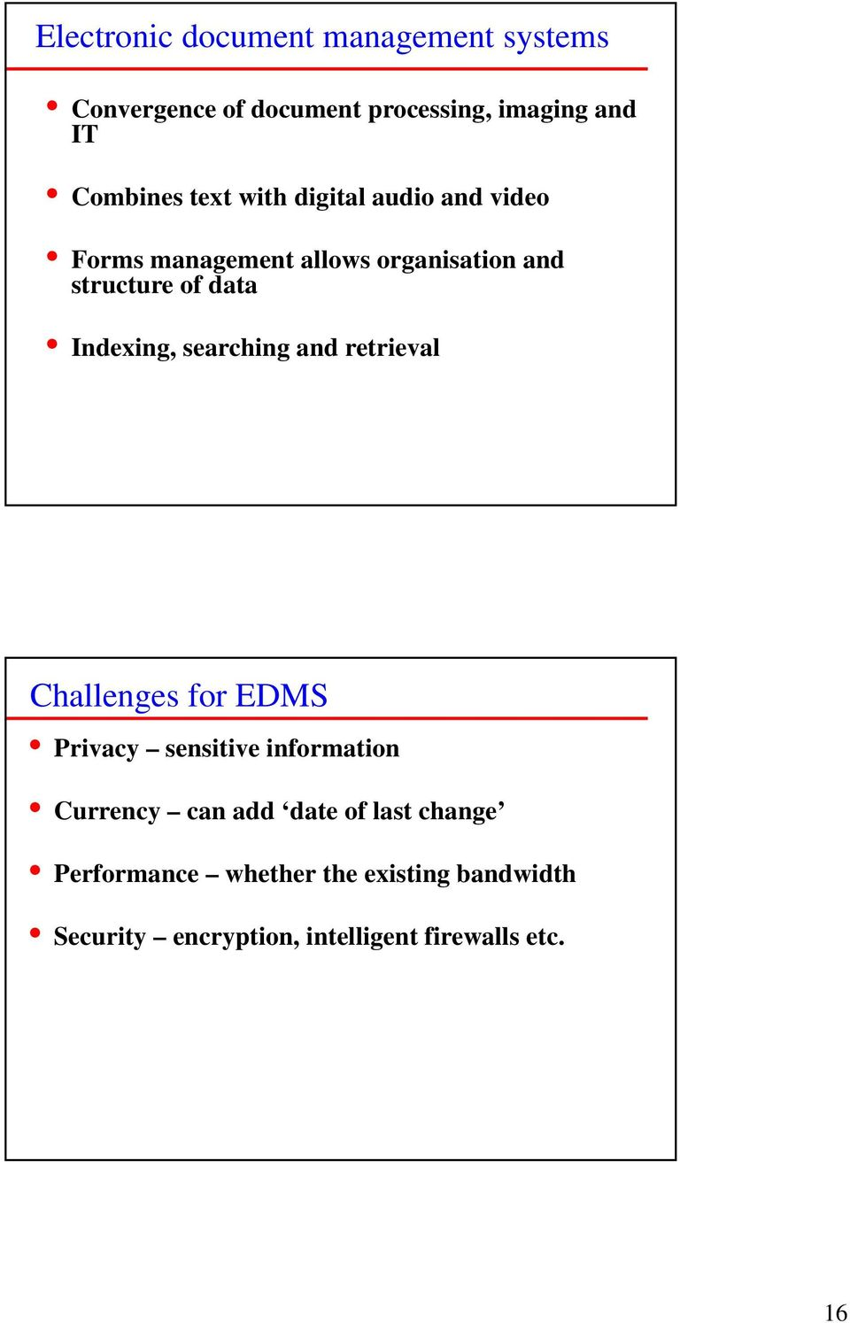 Indexing, searching and retrieval Challenges for EDMS Privacy sensitive information Currency can add
