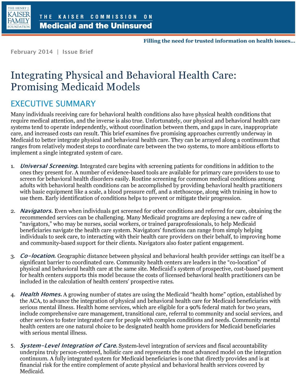 Unfortunately, our physical and behavioral health care systems tend to operate independently, without coordination between them, and gaps in care, inappropriate care, and increased costs can result.