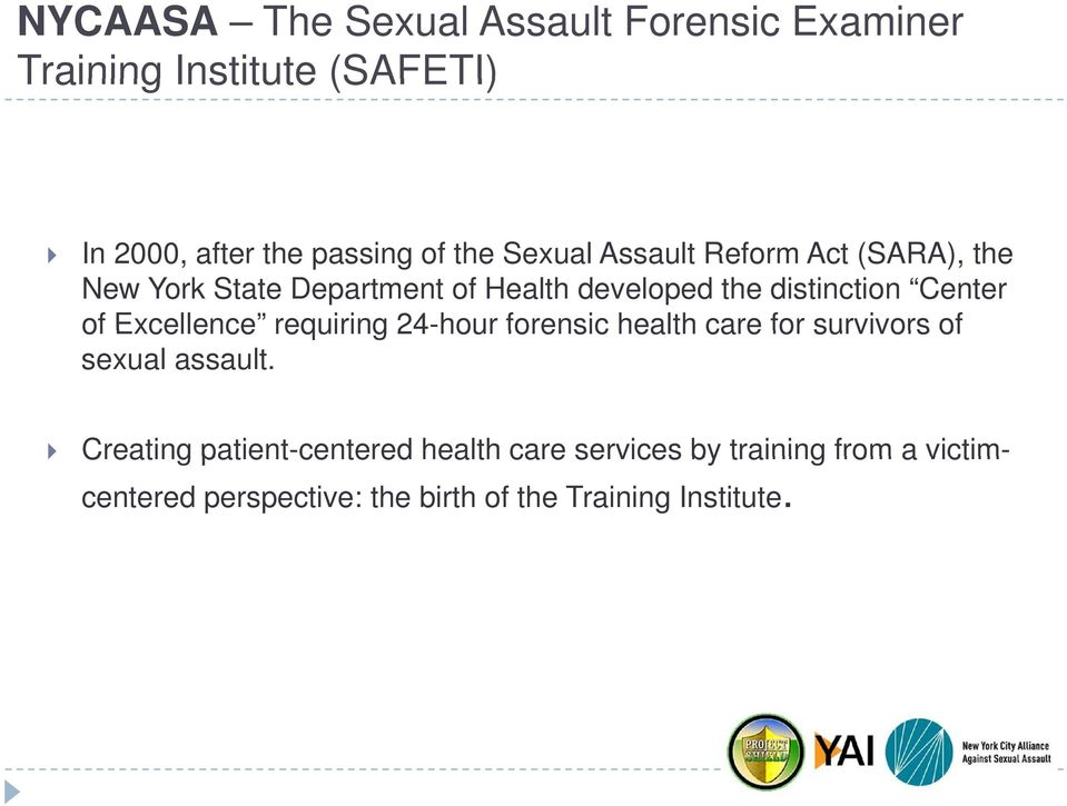 of Excellence requiring 24-hour forensic health care for survivors of sexual assault.