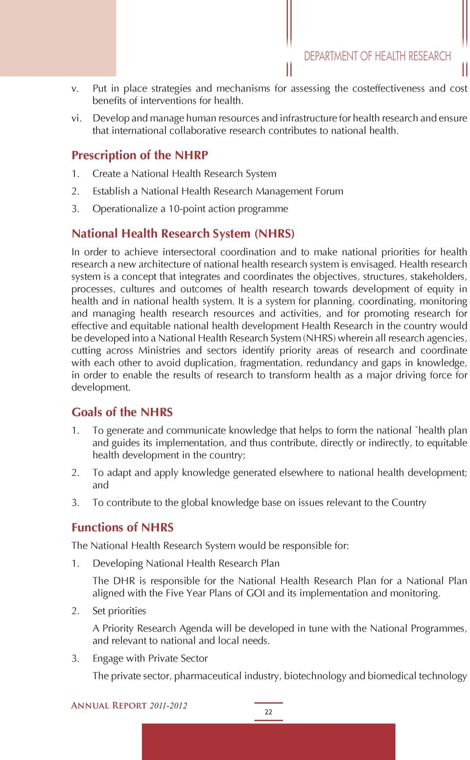 Create a National Health Research System 2. Establish a National Health Research Management Forum 3.