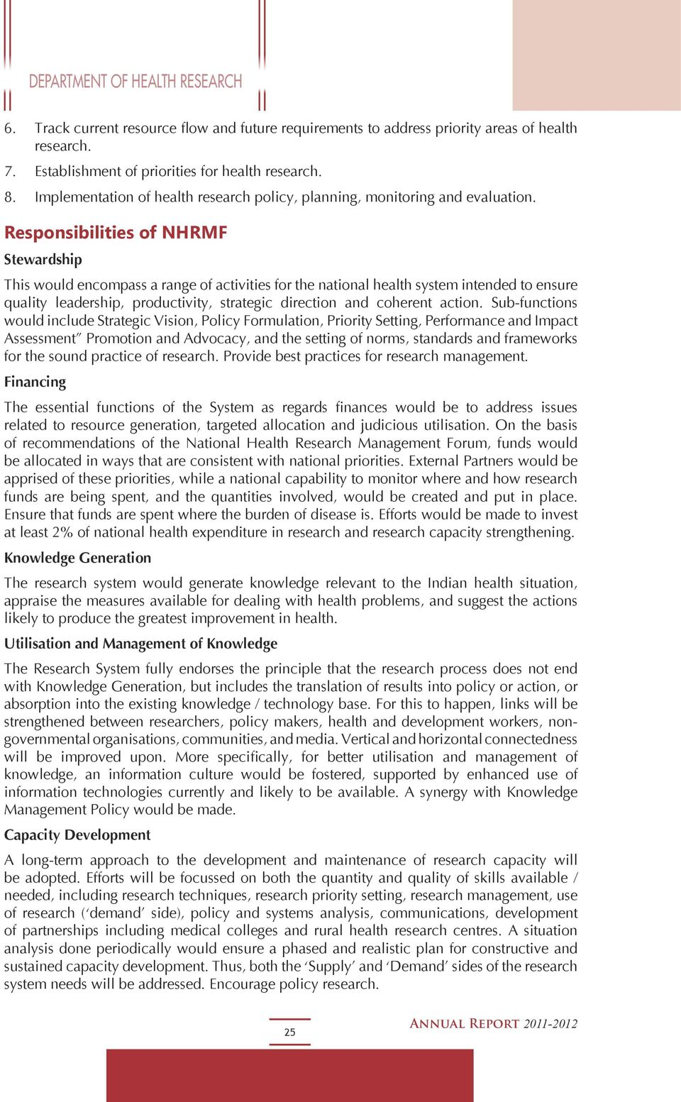 Responsibilities of NHRMF Stewardship This would encompass a range of activities for the national health system intended to ensure quality leadership, productivity, strategic direction and coherent