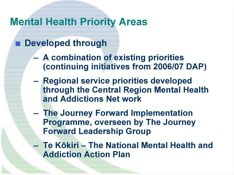 Mental Health and Addictions Net work The Journey Forward Implementation Programme, overseen by