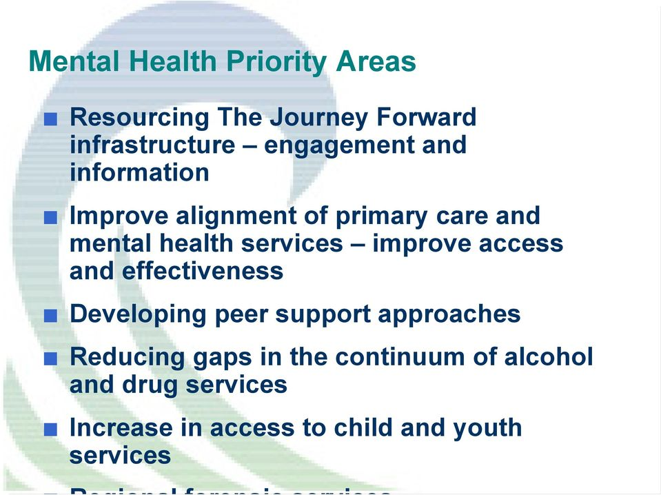 and effectiveness Developing peer support approaches Reducing gaps in the continuum of