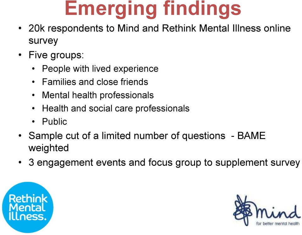 and social care professionals Public Emerging findings Sample cut of a limited