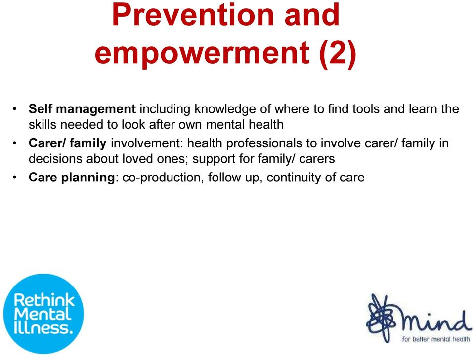 involvement: health professionals to involve carer/ family in decisions about loved
