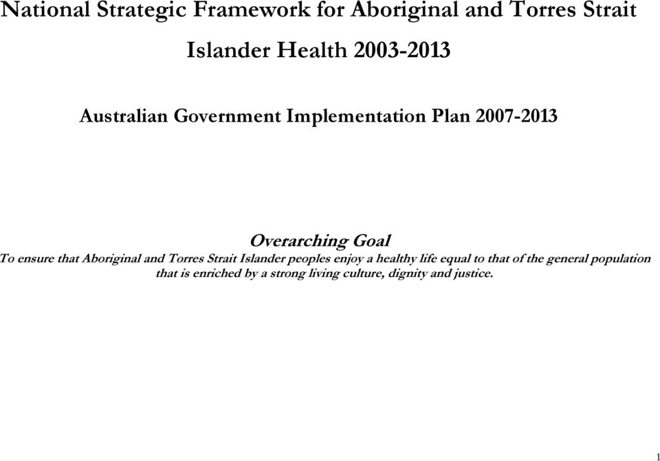ensure that Aboriginal and Torres Strait Islander peoples enjoy a healthy life equal