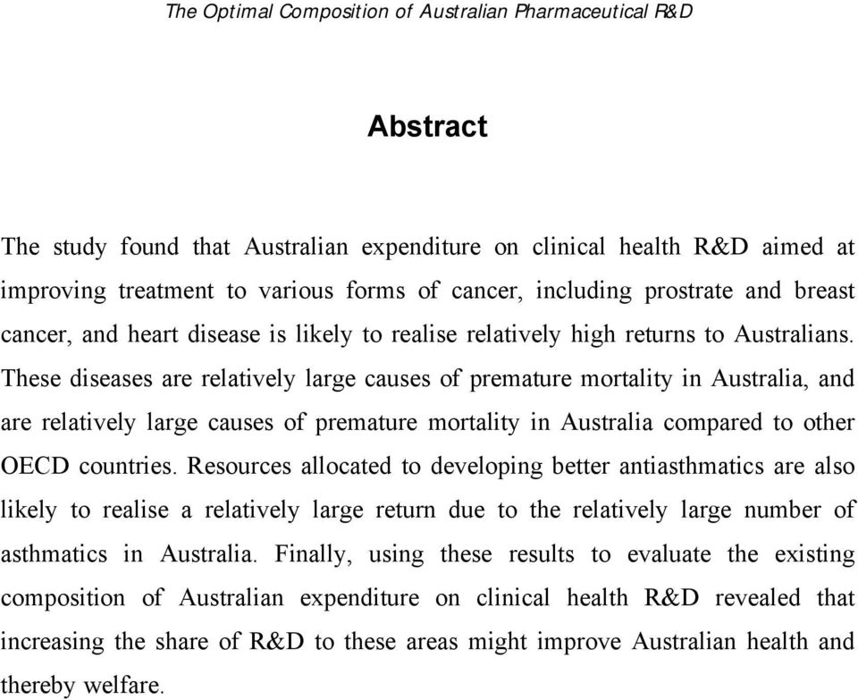 These diseases are relatively large causes of premature mortality in Australia, and are relatively large causes of premature mortality in Australia compared to other OECD countries.