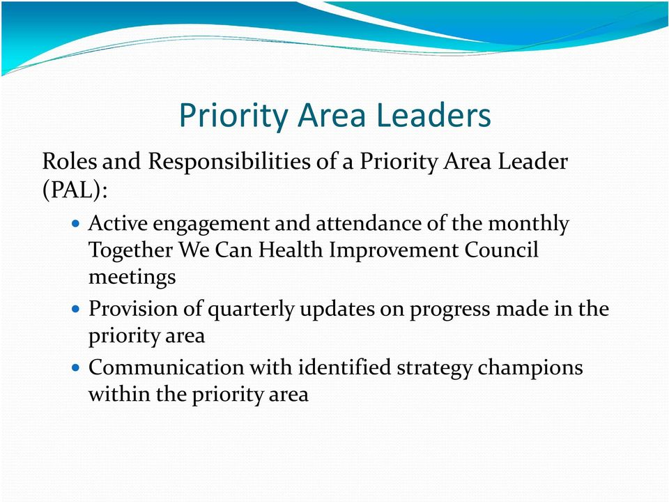 Improvement Council meetings Provision of quarterly updates on progress made in