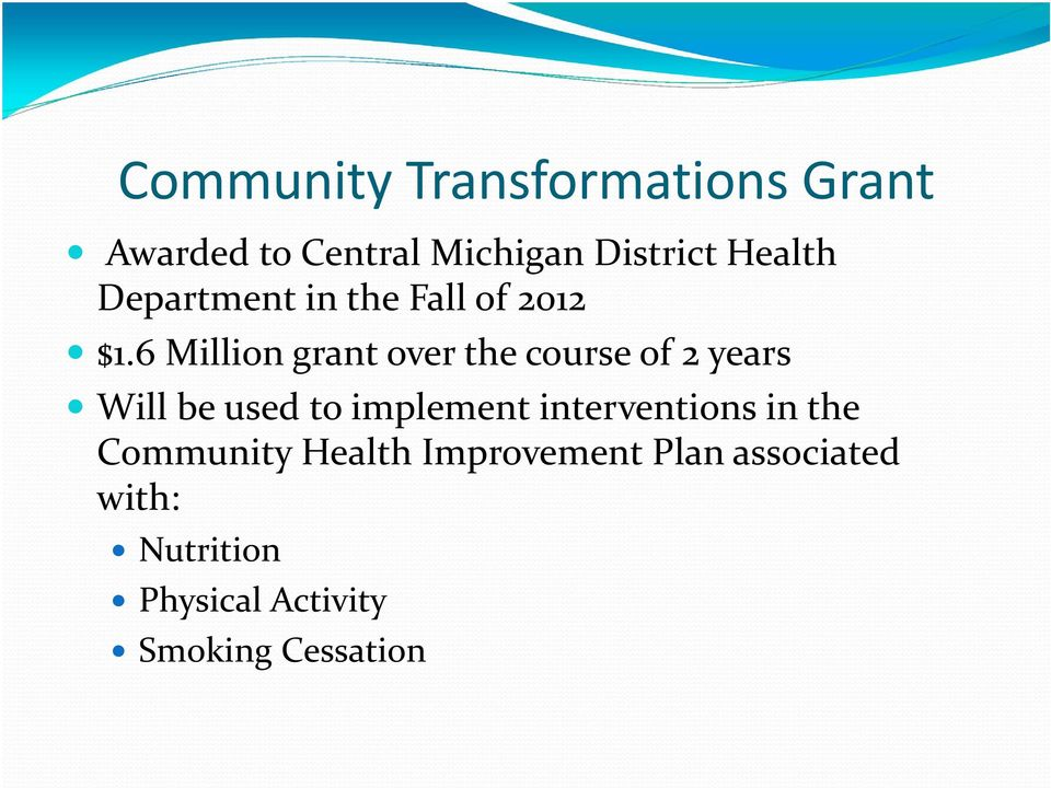 6 Million grant over the course of 2 years Will be used to implement