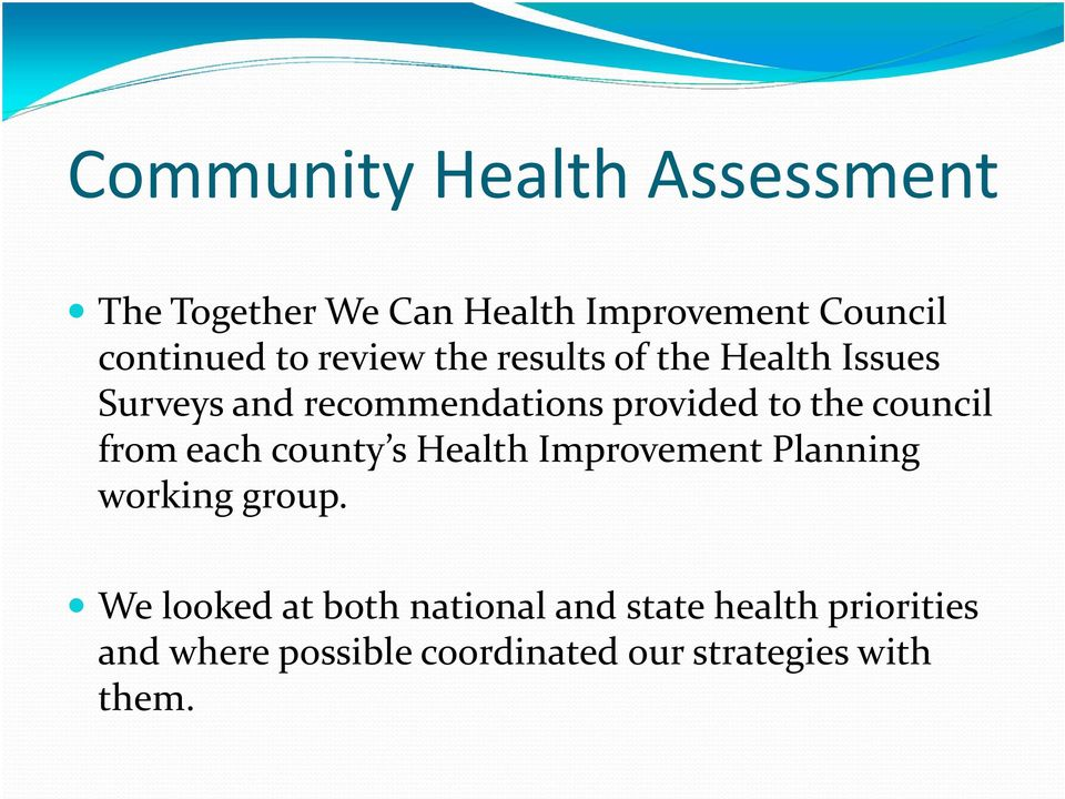 council from each county s Health Improvement Planning working group.