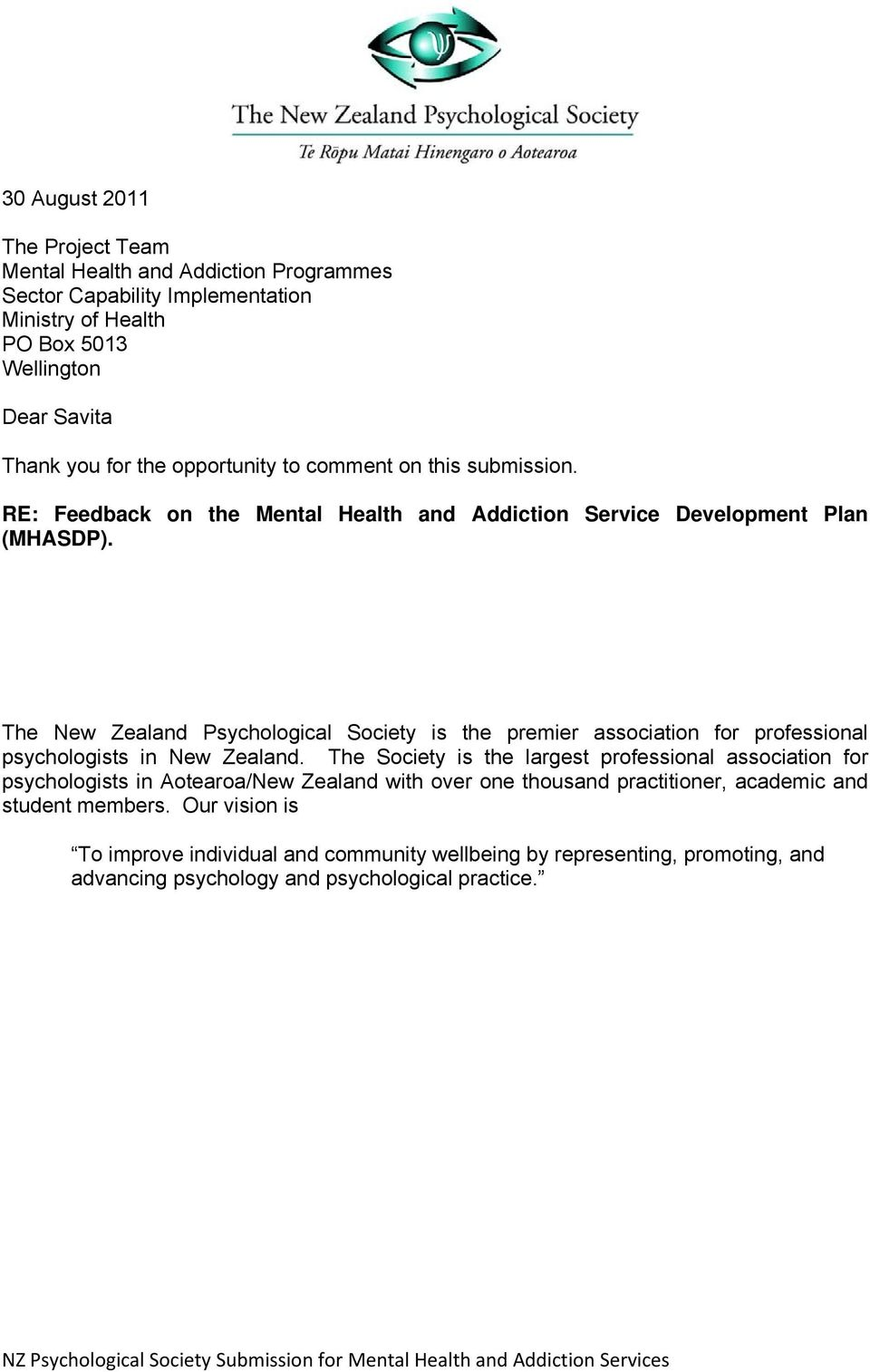 The New Zealand Psychological Society is the premier association for professional psychologists in New Zealand.