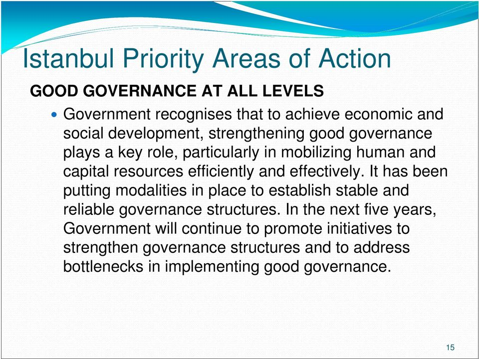effectively. It has been putting modalities in place to establish stable and reliable governance structures.
