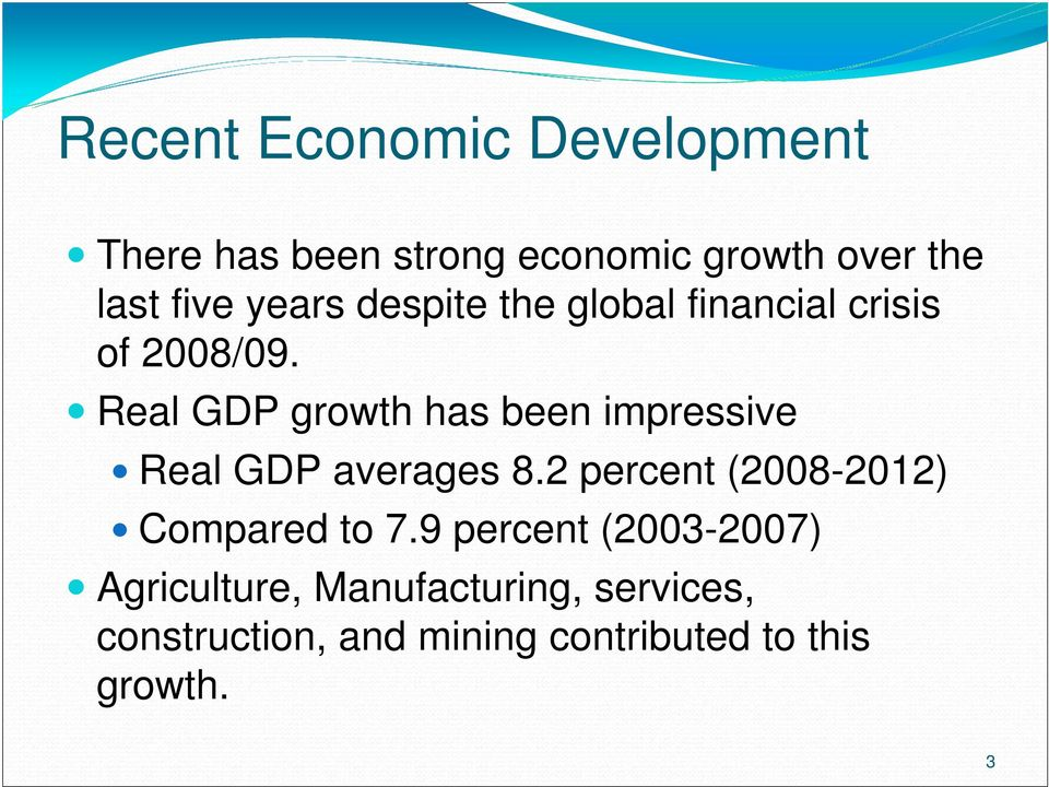 Real GDP growth has been impressive Real GDP averages 8.