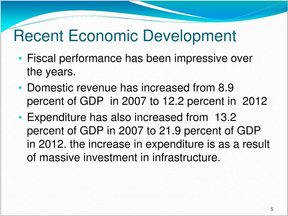 2 percent in 2012 Expenditure has also increased from 13.2 percent of GDP in 2007 to 21.