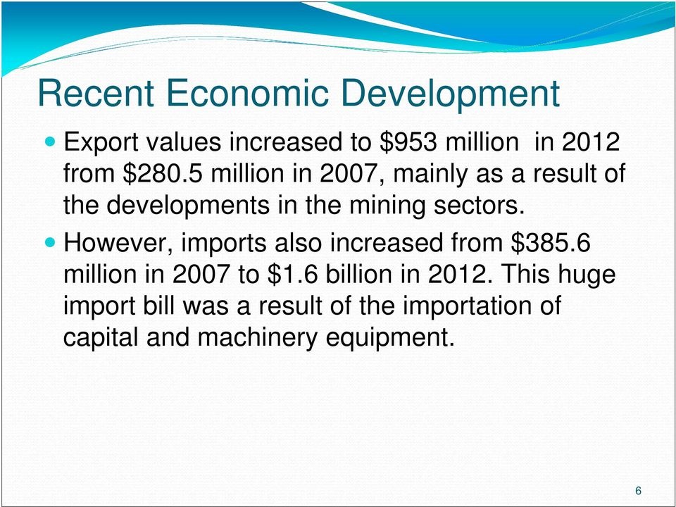 However, imports also increased from $385.6 million in 2007 to $1.6 billion in 2012.
