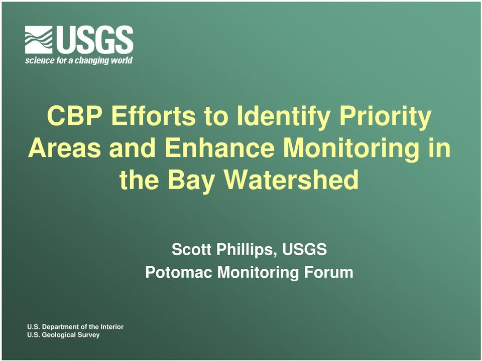 Phillips, USGS Potomac Monitoring Forum U.S. Department of the Interior U.