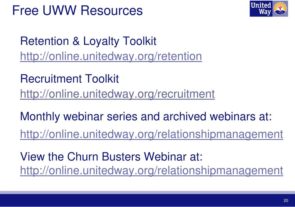 org/recruitment Monthly webinar series and archived webinars at: http://online.