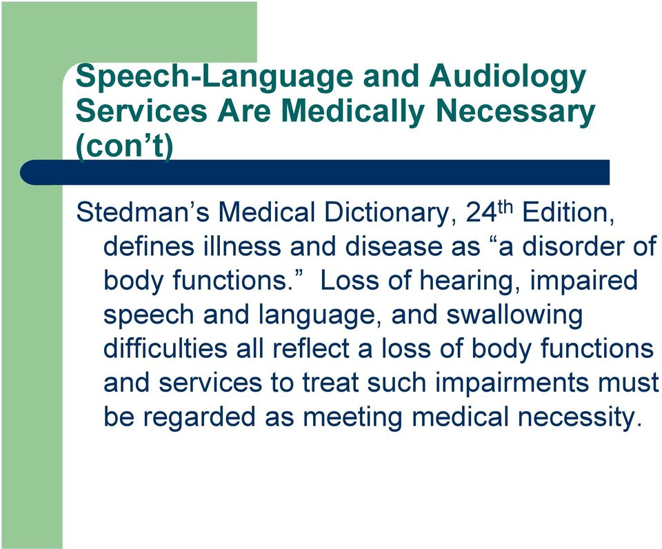Loss of hearing, impaired speech and language, and swallowing difficulties all reflect a loss
