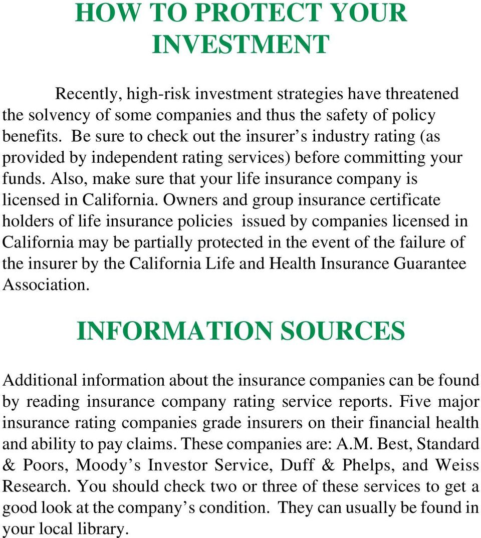 Also, make sure that your life insurance company is licensed in California.
