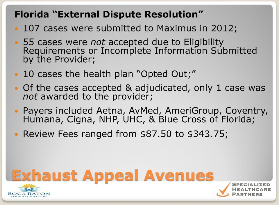 the cases accepted & adjudicated, only 1 case was not awarded to the provider; Payers included Aetna, AvMed,