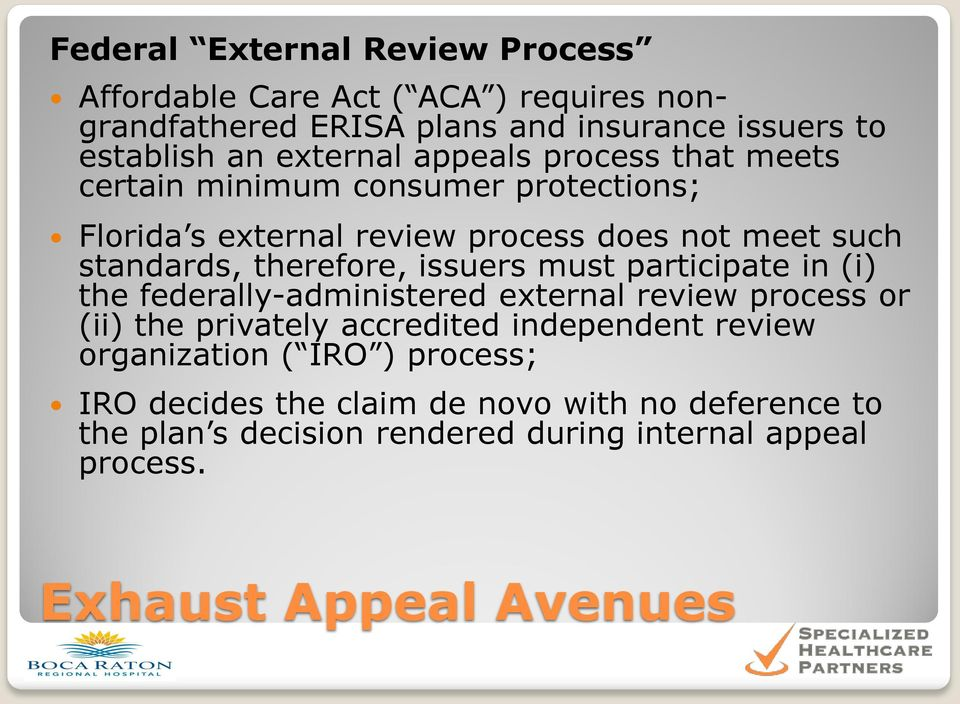 issuers must participate in (i) the federally-administered external review process or (ii) the privately accredited independent review