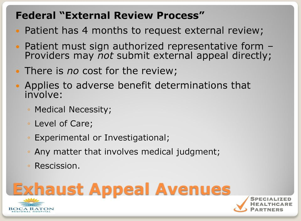 the review; Applies to adverse benefit determinations that involve: Medical Necessity; Level of Care;