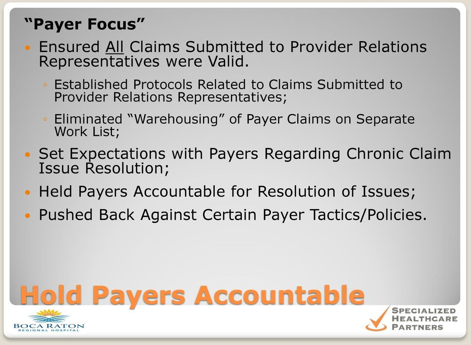 Warehousing of Payer Claims on Separate Work List; Set Expectations with Payers Regarding Chronic Claim Issue
