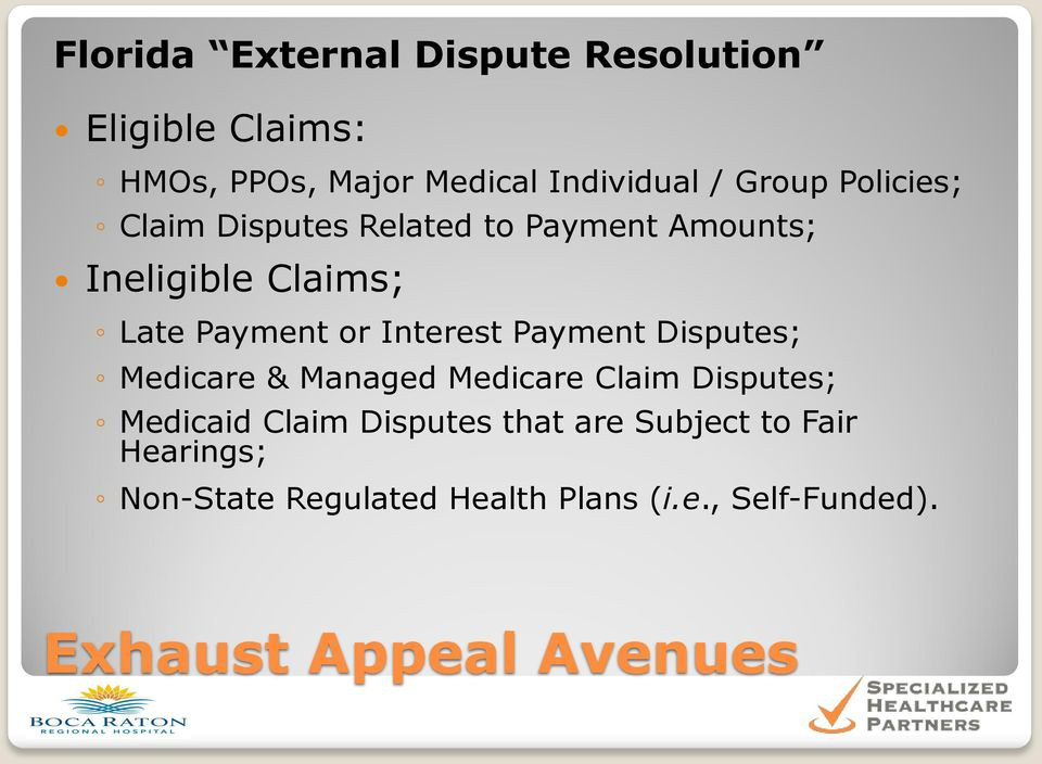 Payment Disputes; Medicare & Managed Medicare Claim Disputes; Medicaid Claim Disputes that are