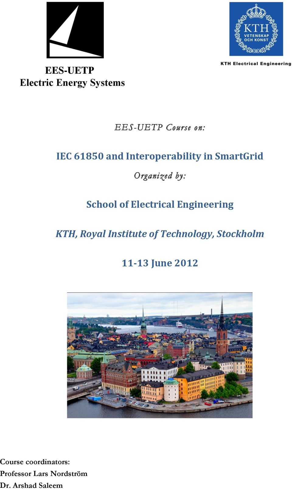 Engineering KTH, Royal Institute of Technology, Stockholm 11-13