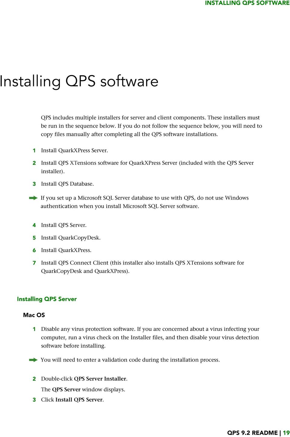 2 Install QPS XTensions software for QuarkXPress Server (included with the QPS Server installer). 3 Install QPS Database.