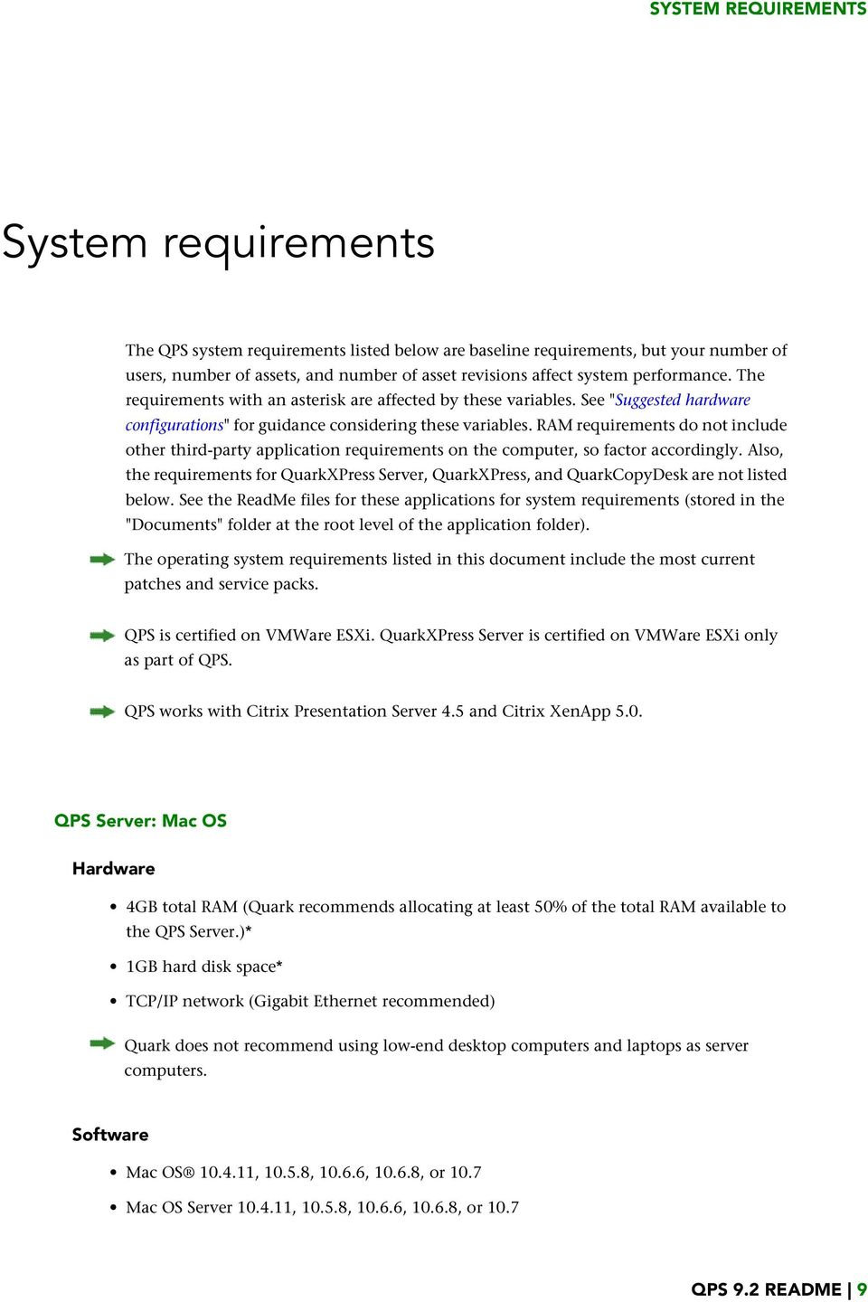 RAM requirements do not include other third-party application requirements on the computer, so factor accordingly.