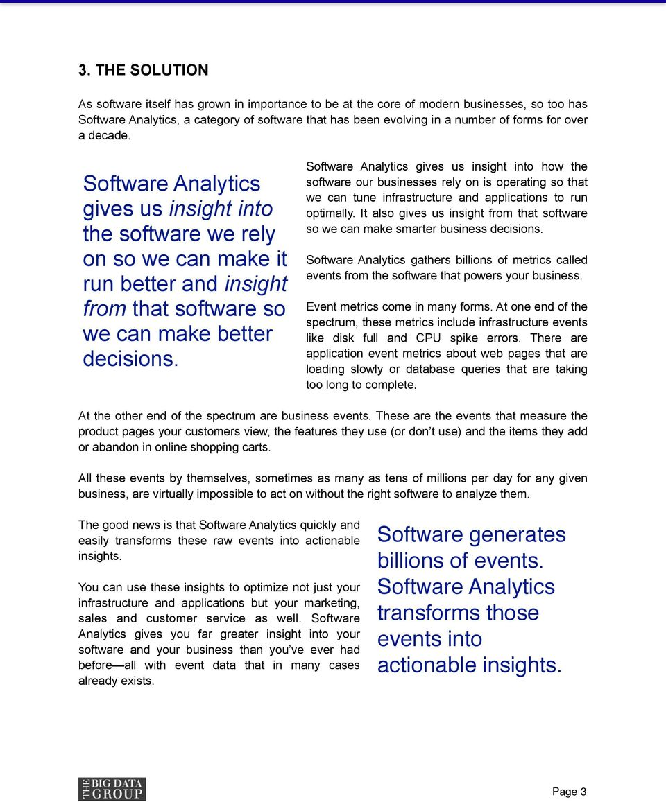 Software Analytics gives us insight into how the Software Analytics gives us insight into the software we rely on so we can make it run better and insight from that software so we can make better