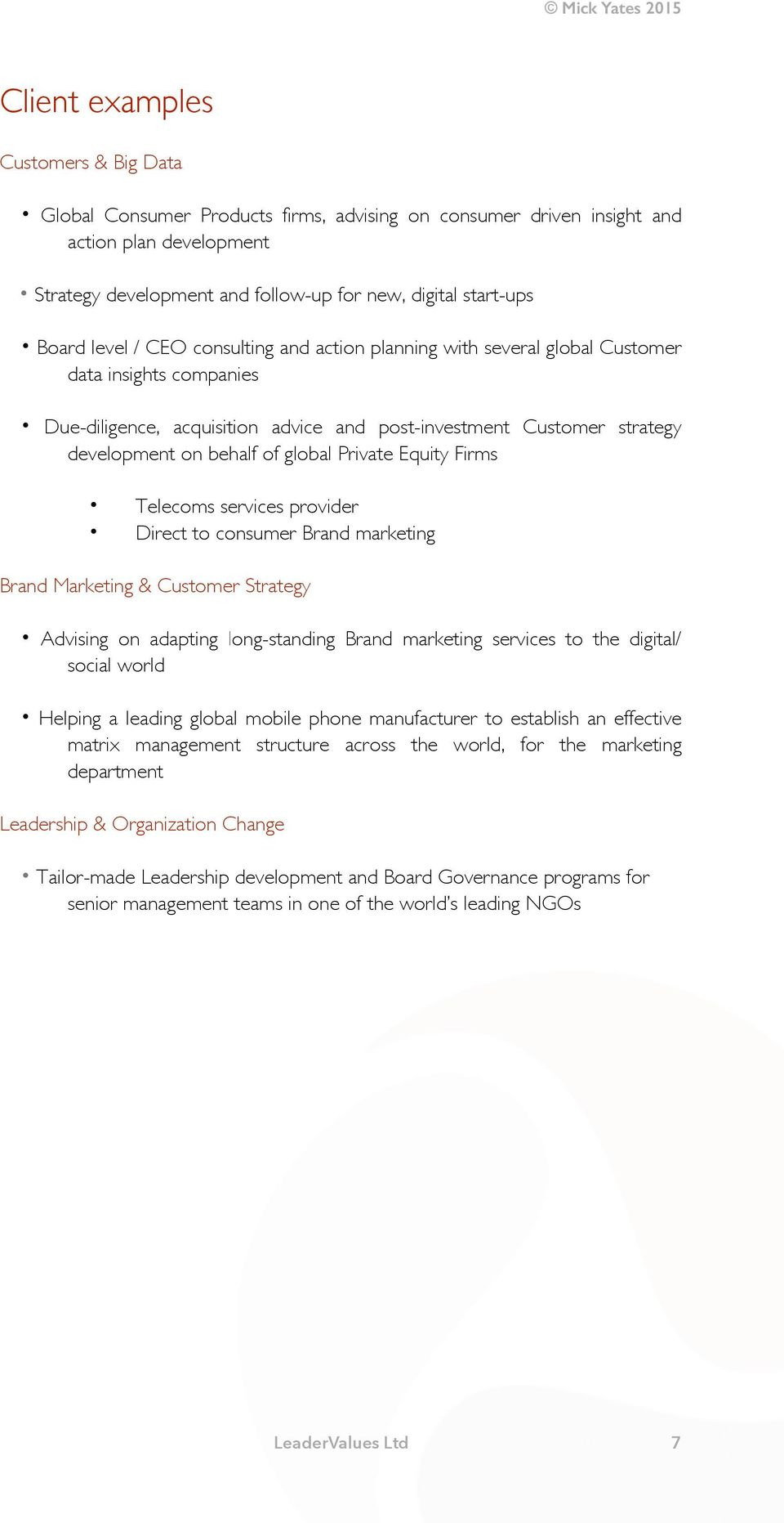 global Private Equity Firms Telecoms services provider Direct to consumer Brand marketing Brand Marketing & Customer Strategy Advising on adapting long-standing Brand marketing services to the