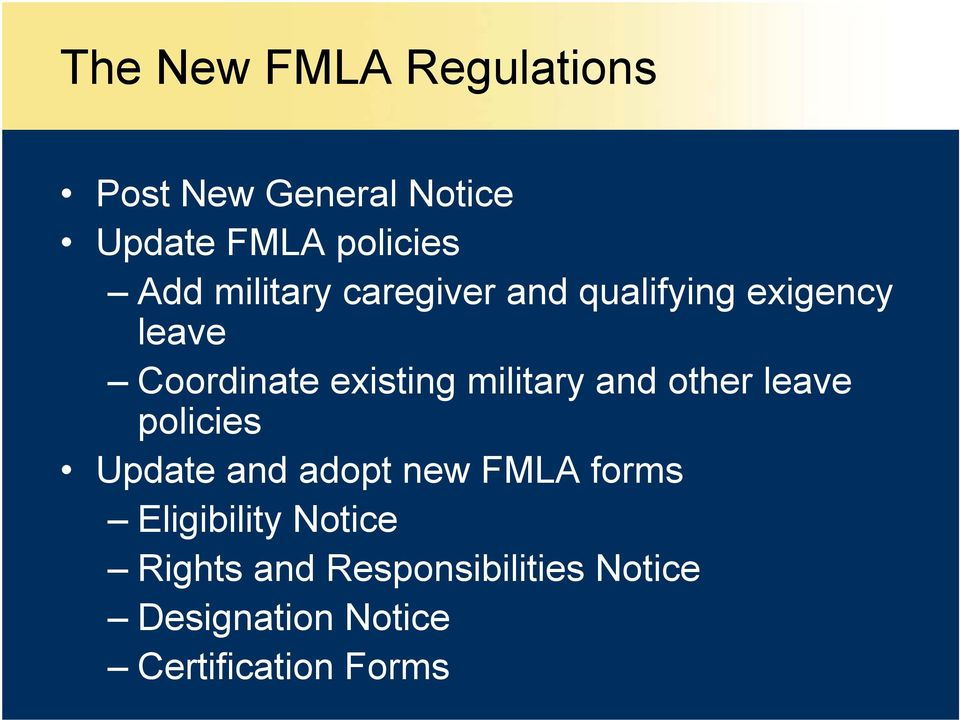 military and other leave policies Update and adopt new FMLA forms