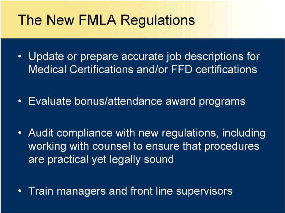 Audit compliance with new regulations, including working with counsel to ensure