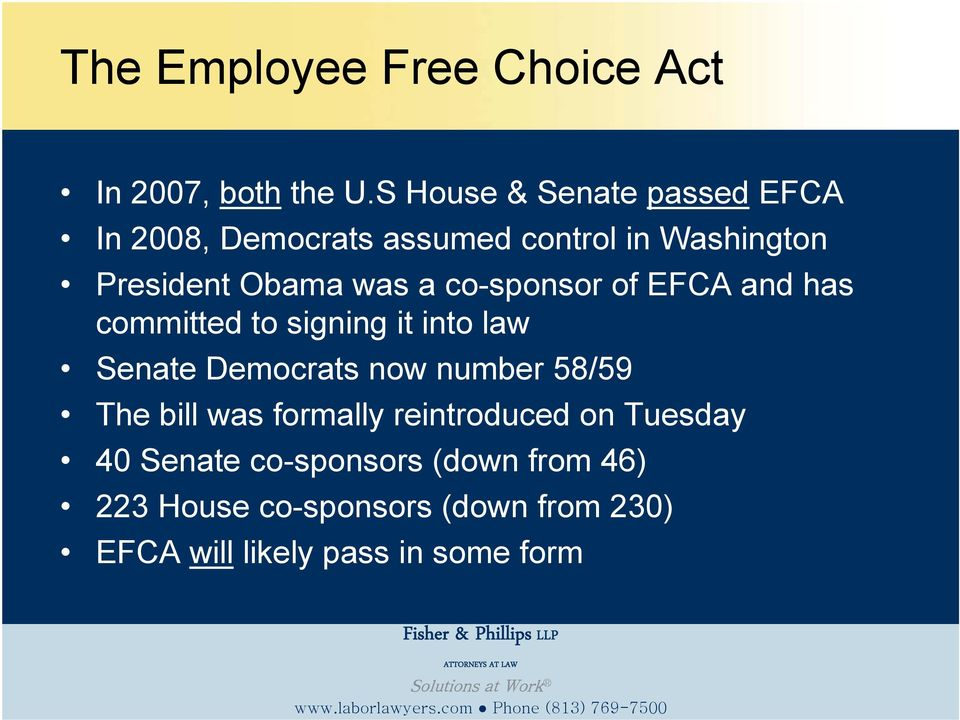 co-sponsor of EFCA and has committed to signing it into law Senate Democrats now number 58/59 The