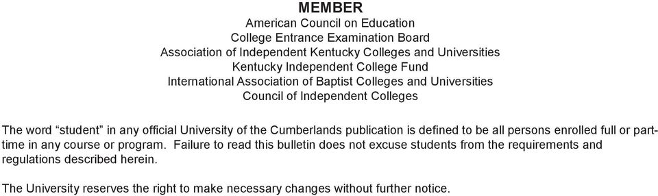 University of the Cumberlands publication is defined to be all persons enrolled full or parttime in any course or program.
